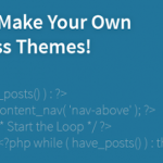 How to Make WordPress Themes – The Basic Steps
